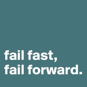 fail fast fail forward